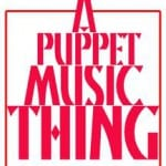 Music & Puppets Galore!  (Ages 3-7) Sat, Sept 15, 10:15am