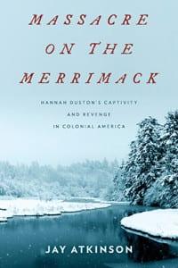 Massacre on the Merrimack with author Jay Atkinson – Thursday, Feb 11th @ 6:30 PM