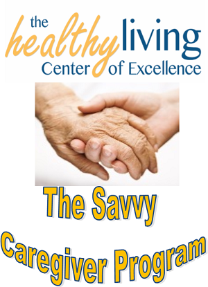 The Savvy Caregiver Program ~ Registration Required ~ Starting at 1:00 on 1/10/2019