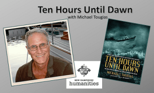 Ten Hours Until Dawn with Michael Tougias ~ NH Humanities and Atkinson Recreation (Registration Requested) @ 6:30, Wed. 6/5/19